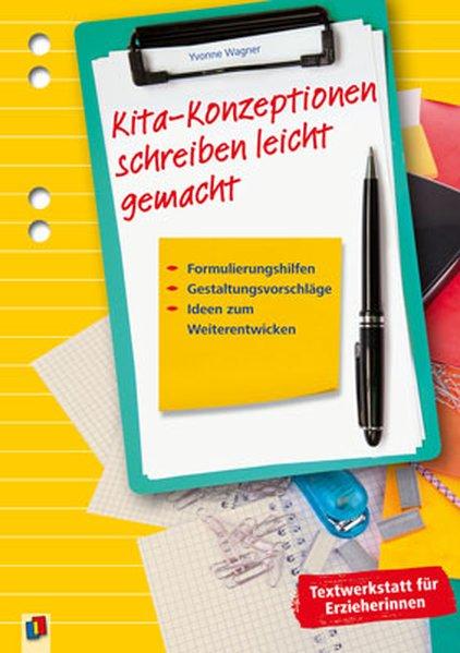 Kita-Konzeptionen schreiben leicht gemacht als Buch von Yvonne Wagner