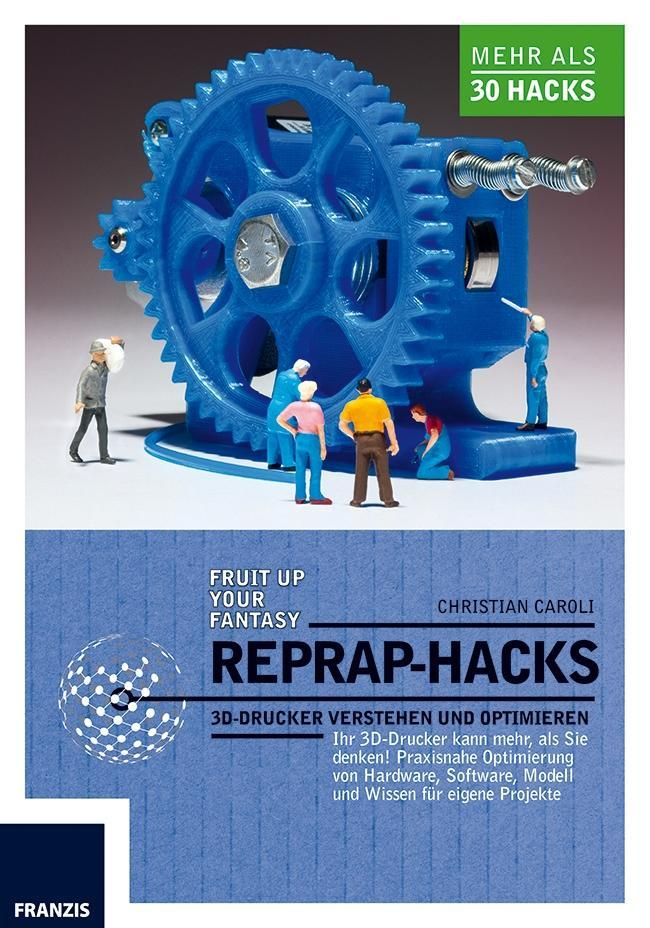 RepRap Hacks als Buch von Christian Caroli