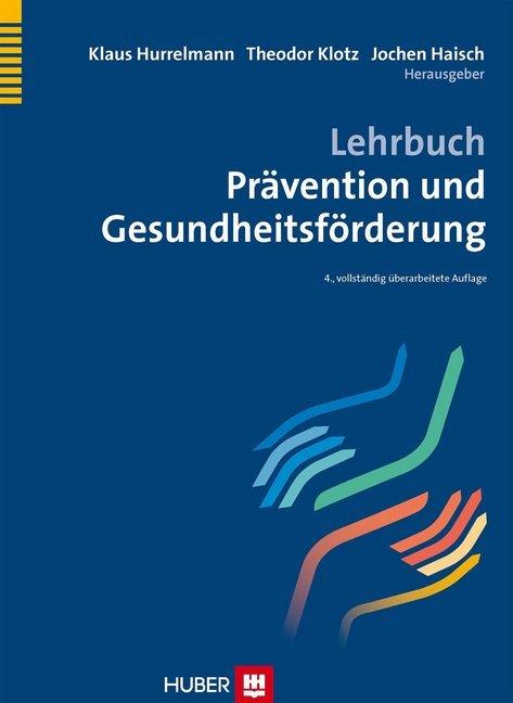 Lehrbuch Prävention und Gesundheitsförderung als Buch von