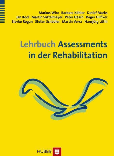 Lehrbuch Assessments in der Rehabilitation als Buch von Markus Wirz, Barbara Köhler, Detlef Marks, Jan Kool, Martin Satt