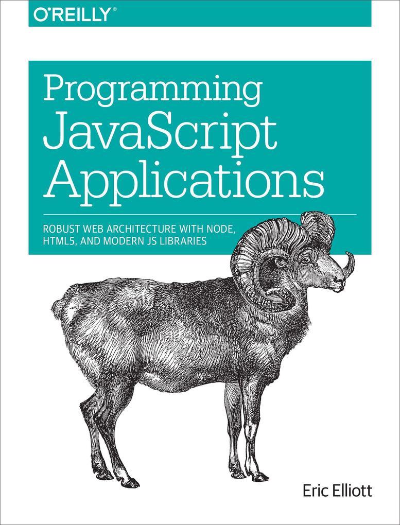Programming JavaScript Applications als Buch von Eric Elliott