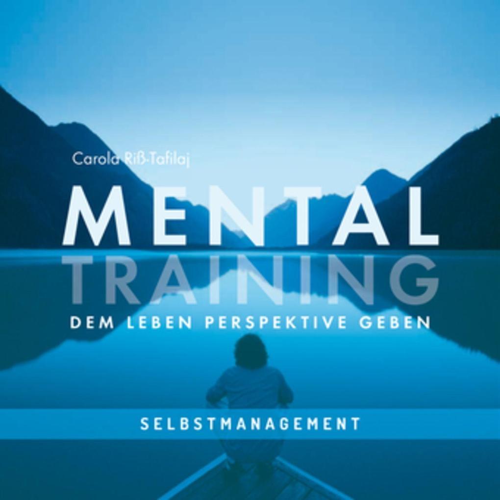 MENTALTRAINING - Dem Leben Persepktive geben als Hörbuch CD von Carola Riss-Tafilaj