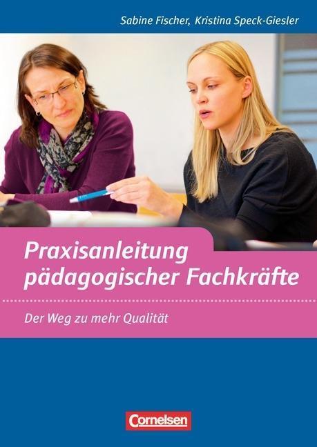 Praxisanleitung pädagogischer Fachkräfte als Buch von Sabine Fischer, Kristina Speck-Giesler
