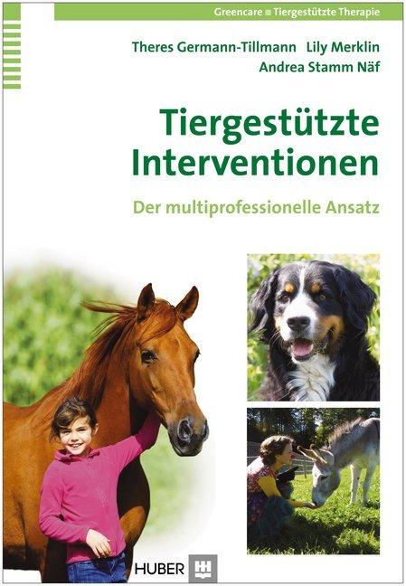 Praxishandbuch Tiergestützte Interventionen als Buch von Theres Germann-Tillmann, Elisabeth Merklin, Andrea Stamm Näf