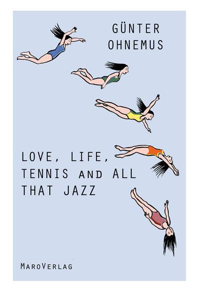Love, Life, Tennis and All That Jazz als Buch von Günter Ohnemus