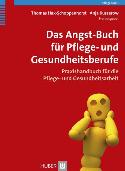 Das Angst-Buch für Pflege- und Gesundheitsberufe als Buch von