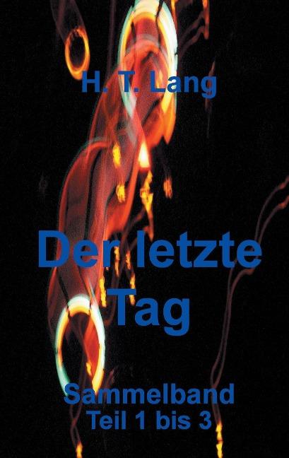 Der letzte Tag - Sammelband als Buch von Holger Lang