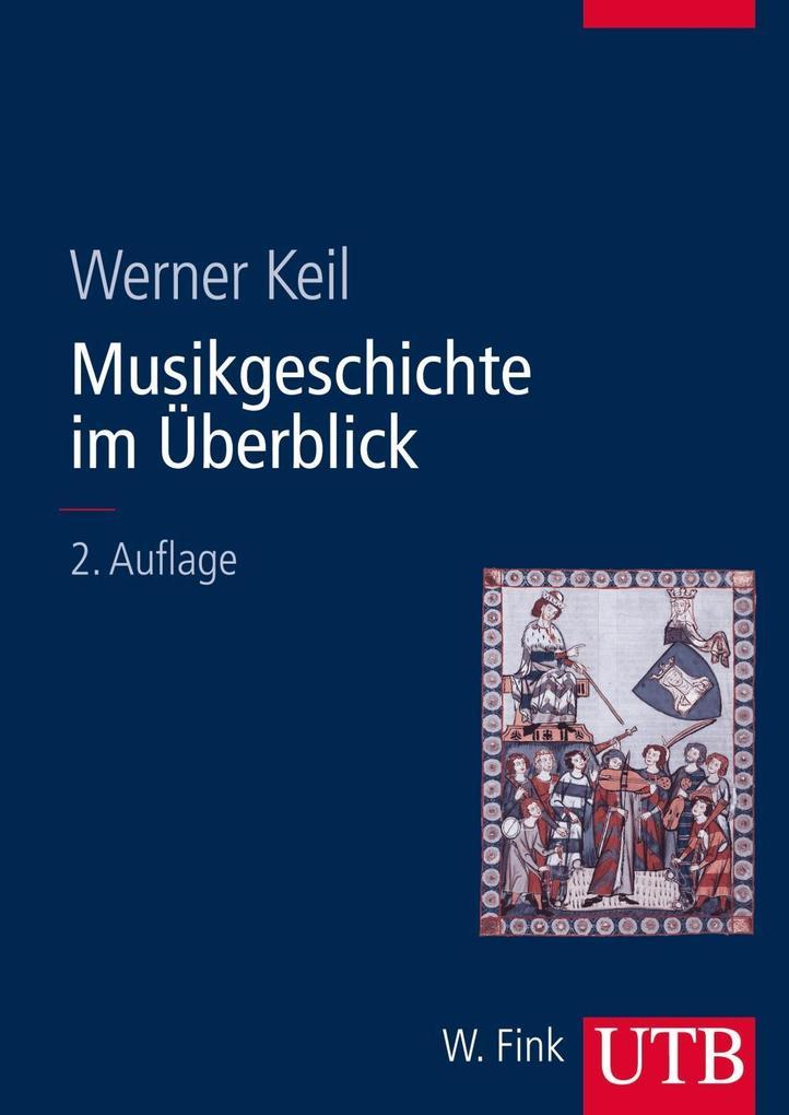 Musikgeschichte im Überblick als Taschenbuch von Werner Keil