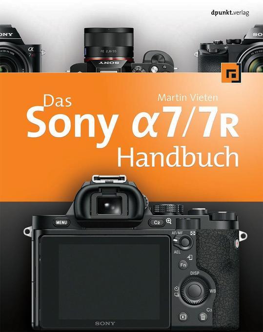 Das Sony Alpha 7/7R Handbuch als Buch von Martin Vieten