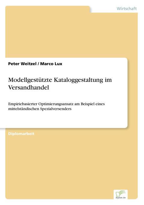 Modellgestützte Kataloggestaltung im Versandhandel als Buch von Peter Weitzel Marco Lux