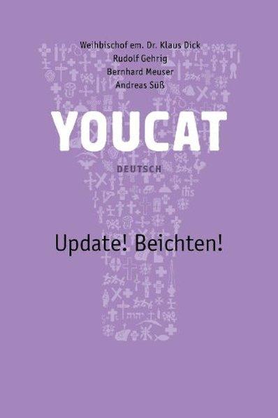 Youcat Update! Beichten Deutsch als Buch von Klaus Dick, Rudolf Gehrig, Bernhard Meuser, Andreas Süß
