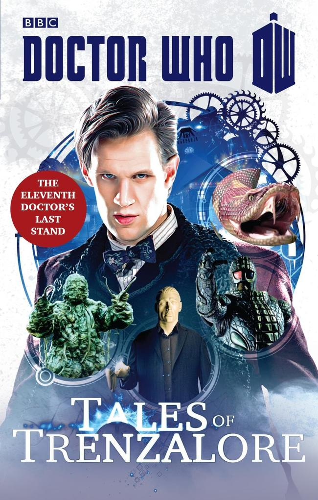 Doctor Who: Tales of Trenzalore als eBook von Justin Richards, Mark Morris, George Mann, Paul Finch