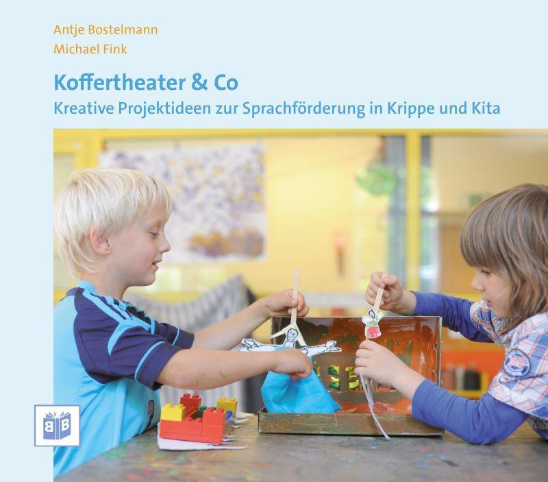 Koffertheater & Co als Buch von Antje Bostelmann, Michael Fink