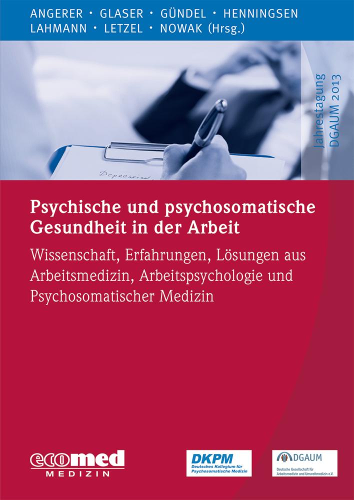 Psychische und psychosomatische Gesundheit in der Arbeit als Buch von Peter Angerer, Jürgen Glaser, Harald Gündel, Peter