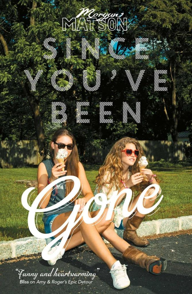 Since You've Been Gone als eBook von Morgan Matson