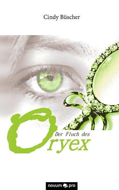 Der Fluch des Oryex als Taschenbuch von Cindy Büscher