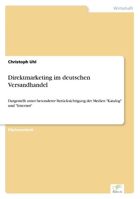 Direktmarketing im deutschen Versandhandel als Buch von Christoph Uhl