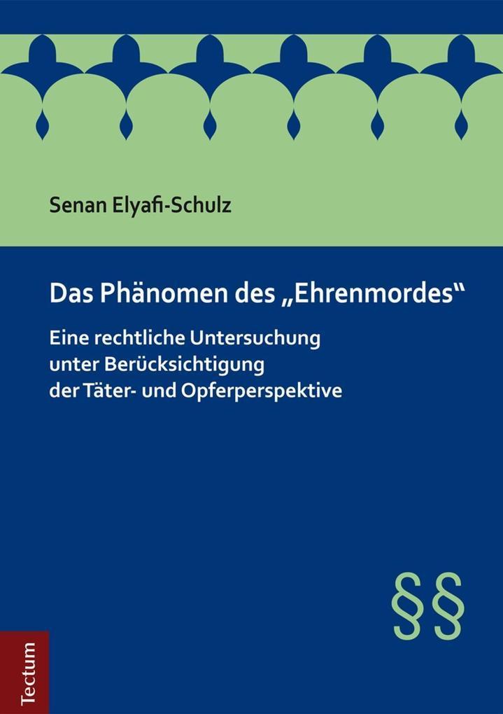 Das Phänomen des Ehrenmordes als eBook von Sena...
