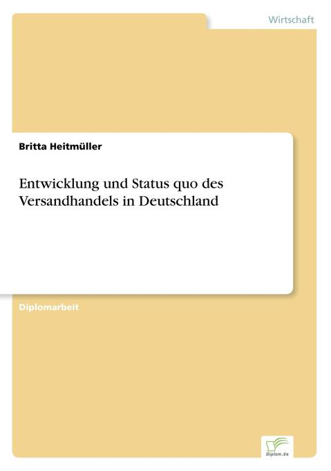 Entwicklung und Status quo des Versandhandels in Deutschland als Buch von Britta Heitmüller