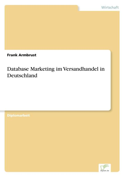 Database Marketing im Versandhandel in Deutschland als Buch von Frank Armbrust