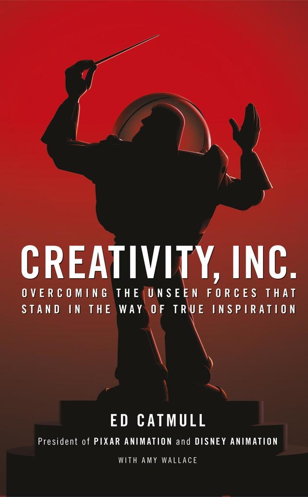 Creativity, Inc. als eBook von Ed Catmull