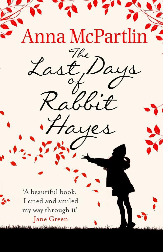 The Last Days of Rabbit Hayes als eBook von Anna McPartlin
