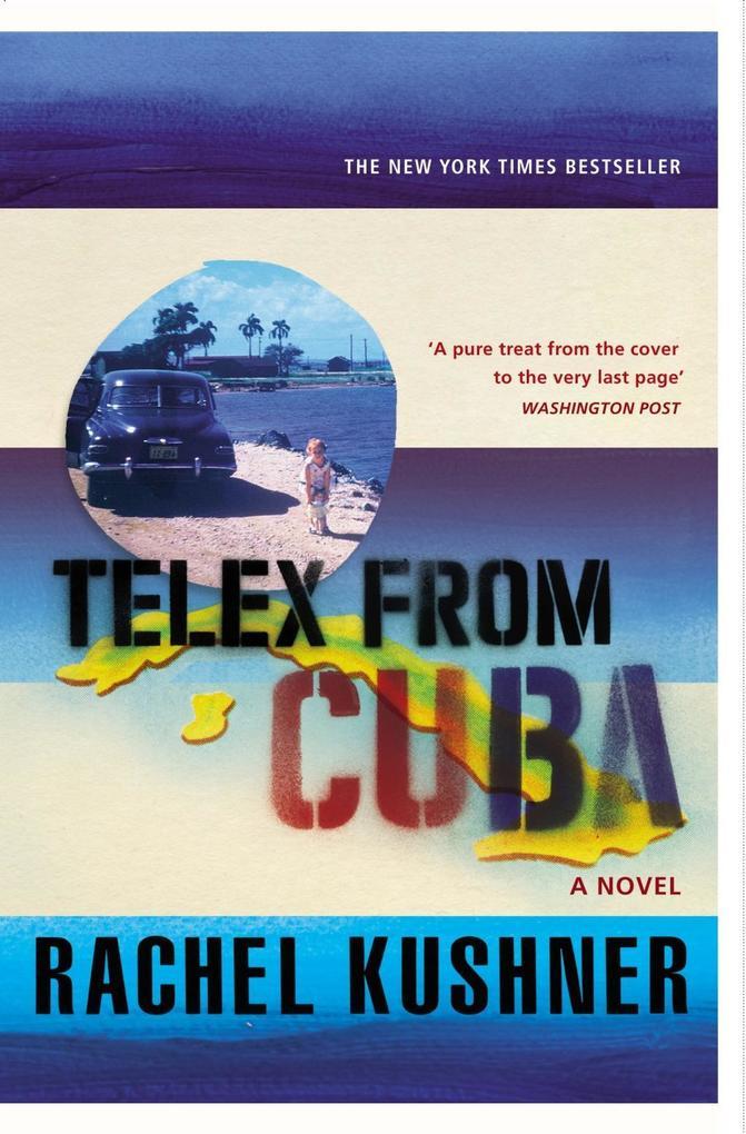Telex from Cuba als eBook von Rachel Kushner