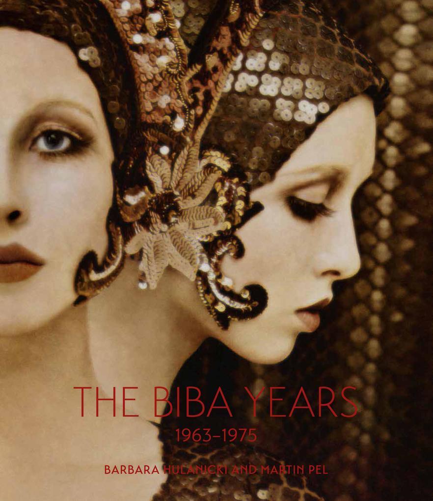 The Biba Years 1963-1975 als Buch von Martin Pel