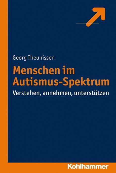 Menschen im Autismus-Spektrum als Buch von Georg Theunissen