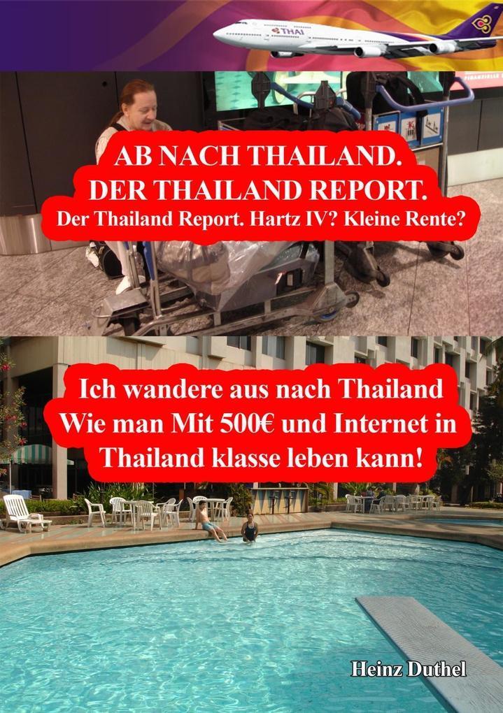 Der Thailand Report. Hartz IV? Kleine Rente? al...