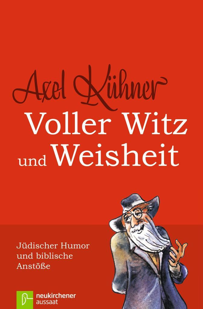 Voller Witz und Weisheit als eBook von Axel Kühner
