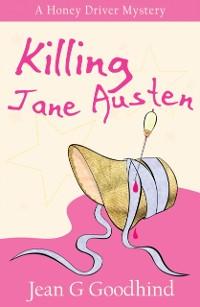 Killing Jane Austen als eBook von Jean G. Goodhind