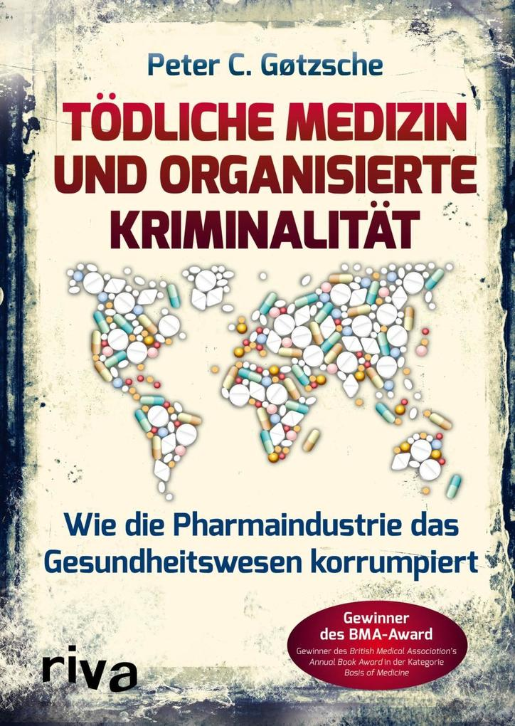 Tödliche Medizin und organisierte Kriminalität als Buch von Peter C. Gøtzsche