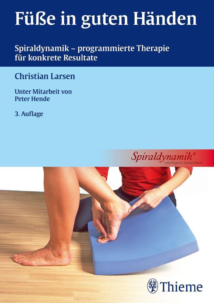 Füße in guten Händen als Buch von Christian Larsen, Spiraldynamik Holding AG