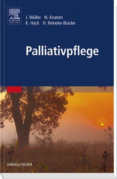 Palliativpflege als Buch von Johannes Wüller, Norbert Krumm, Karin Hack, Heike Reineke-Bracke