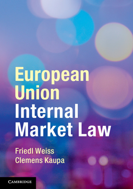 European Union Internal Market Law als Taschenbuch von Friedl Weiss, Clemens Kaupa