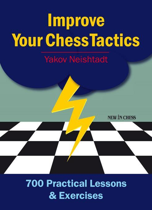 Improve Your Chess Tactics als eBook von Jakov ...