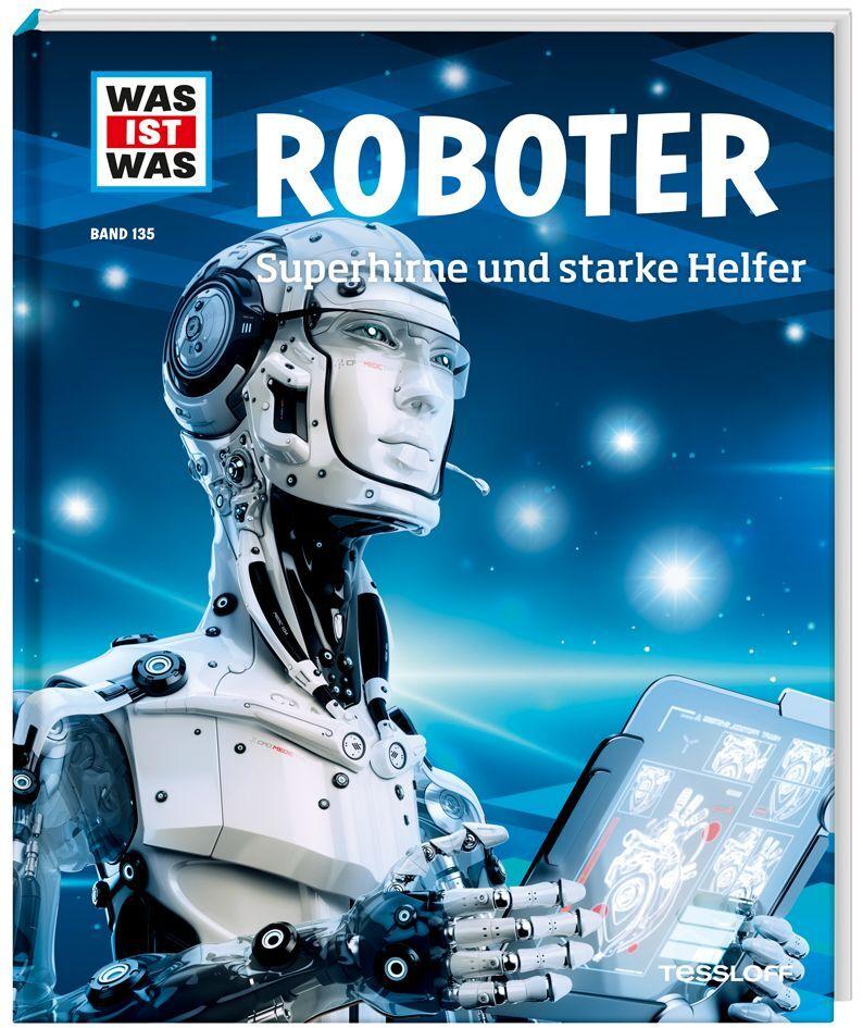 Roboter. Superhirne und starke Helfer als Buch von Bernd Flessner