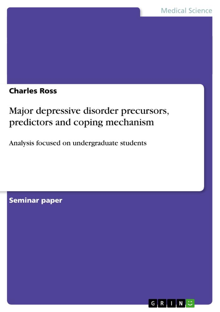 Major depressive disorder precursors, predictors and coping mechanism als Buch von Charles Ross
