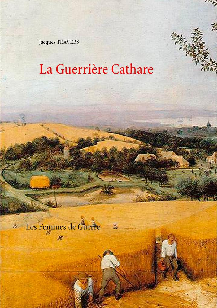 La Guerrière Cathare als eBook von Jacques Travers