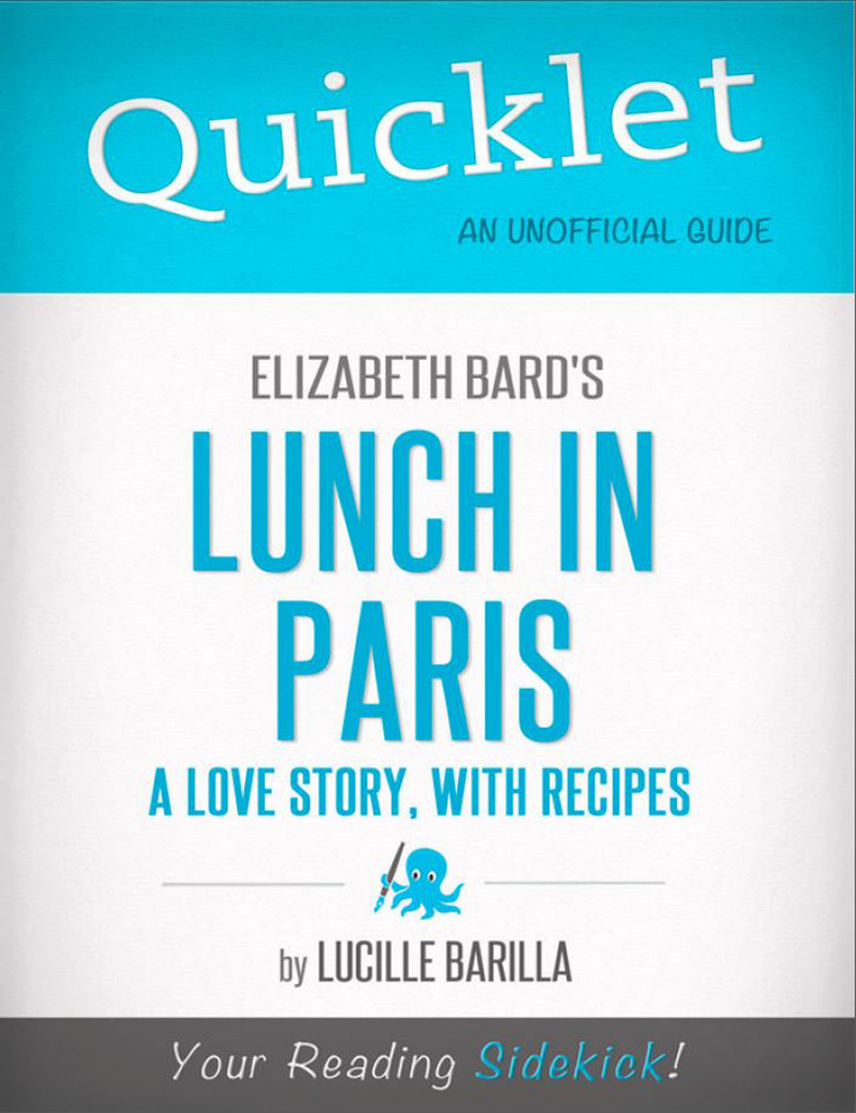 Quicklet on Elizabeth Bard´s Lunch in Paris: A Love Story, with Recipes (CliffNotes-like Summary) als eBook von Lucille Barilla