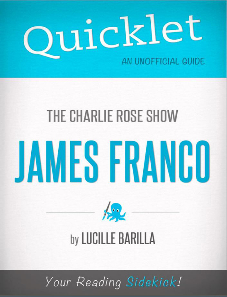 Quicklet on The Charlie Rose Show: James Franco (CliffNotes-like Summary) als eBook von Lucille Barilla