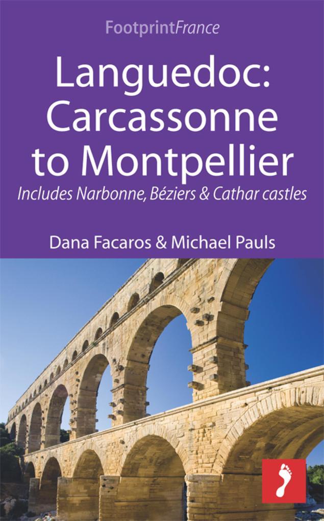 Languedoc: Carcassonne to Montpellier als eBook von Dana Facaros, Michael Pauls