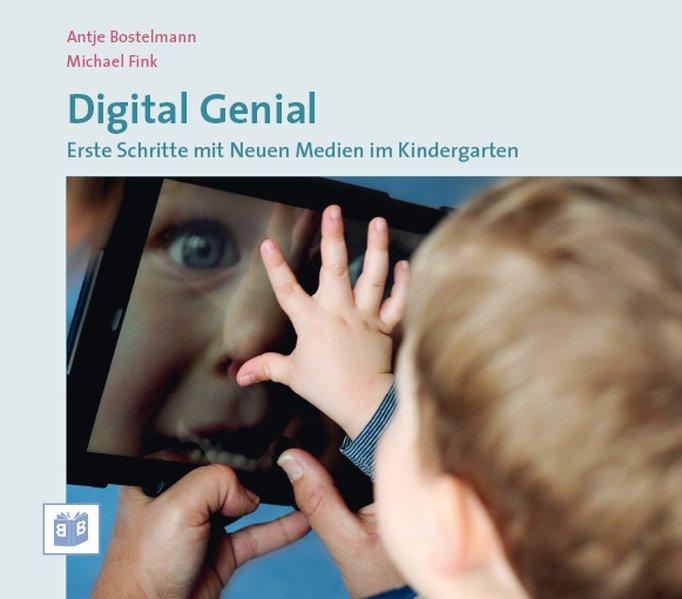Digital Genial als Buch von Antje Bostelmann, Michael Fink