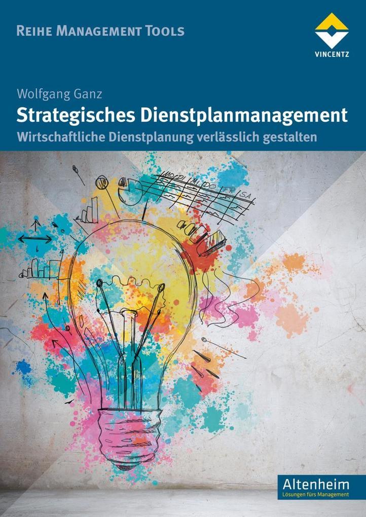 Strategisches Dienstplanmanagement als Buch von Wolfgang Ganz