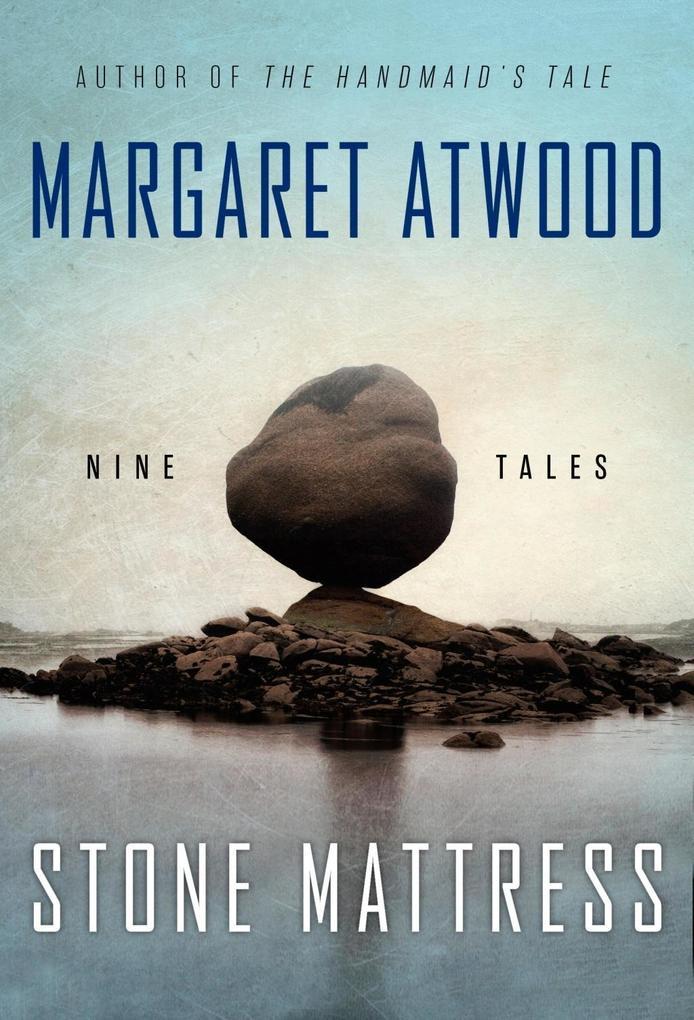 Stone Mattress als eBook von Margaret Atwood