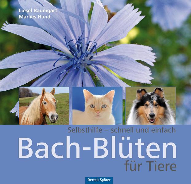 Bach-Blüten für Tiere als Buch von Liesel Baumgart, Marlies Hand
