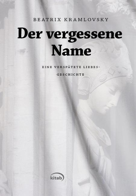 Der vergessene Name als Taschenbuch von Beatrix Kramlovsky