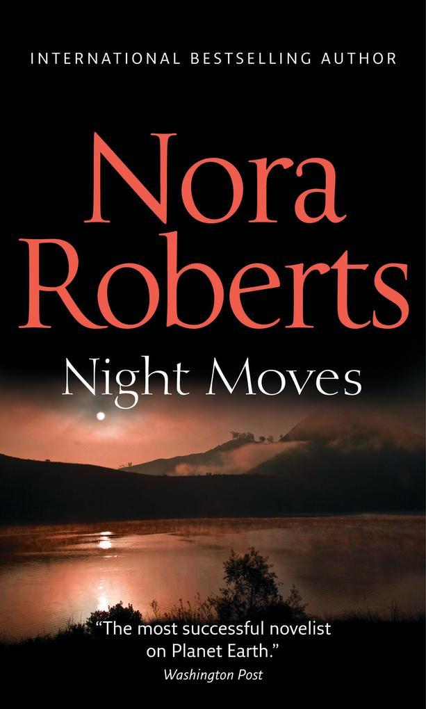 Night Moves (Mills & Boon M&B) als eBook von Nora Roberts