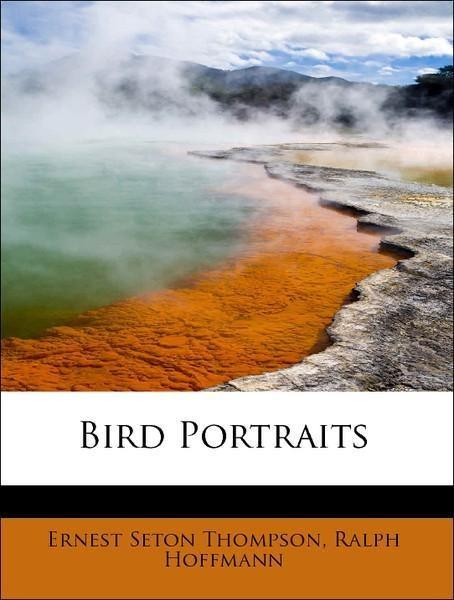 Bird Portraits als Taschenbuch von Ernest Seton...